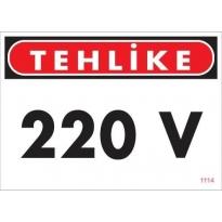 220 V Teklike Uyarı Levhası 25x35 KOD:1114